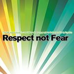 Respect Not Fear